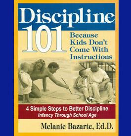 DISCIPLINE 101 -  Because Kids Don't Come with Instructions