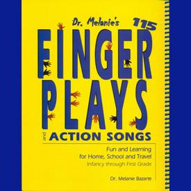 Dr. MELANIE'S 115 FINGERPLAYS and ACTION SONGS